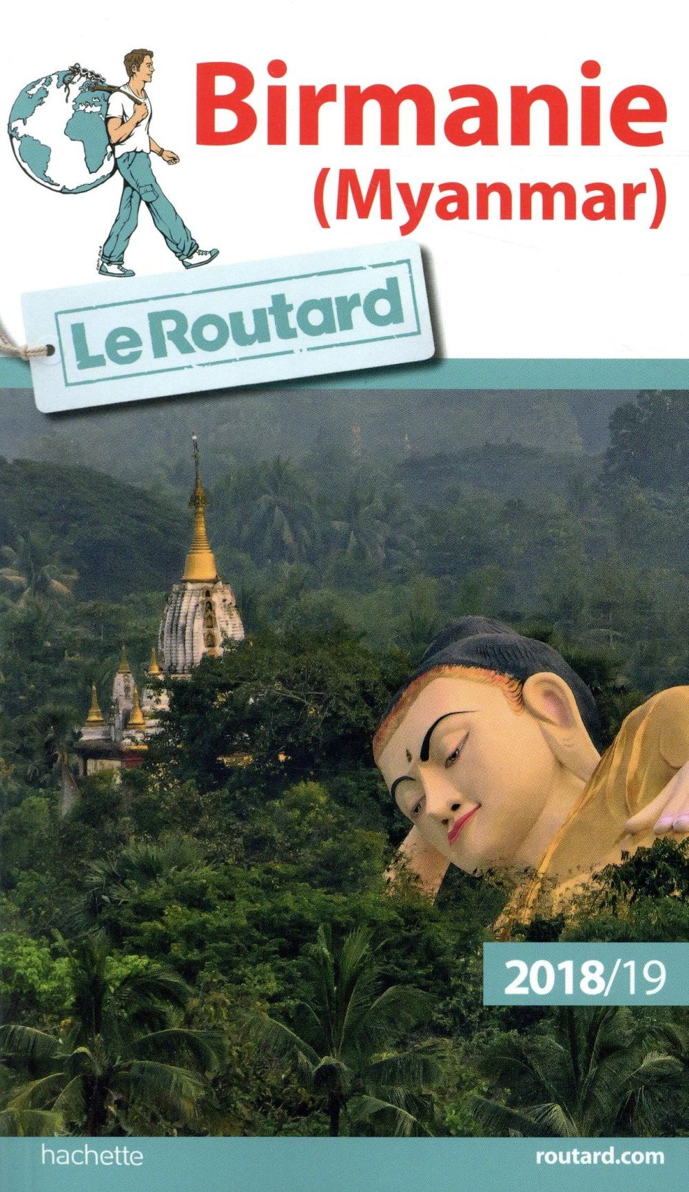 GUIDE DU ROUTARD BIRMANIE (MYANMAR) 201819
